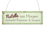 INTERLUXE Holzschild NUTELLA AM (*MORGEN*) Lustig...