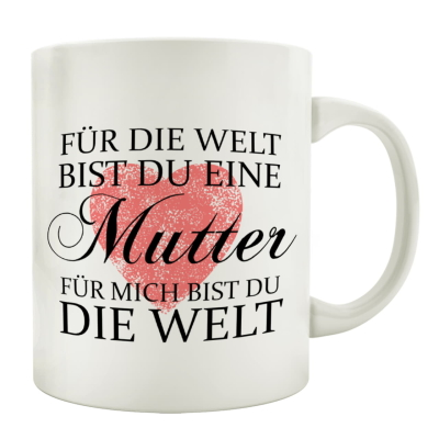 tasse kaffeebecher f r die welt mutter geschenk muttertag spruch. Black Bedroom Furniture Sets. Home Design Ideas