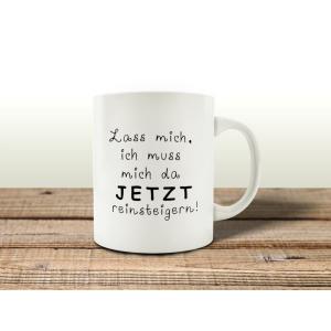 TASSE Kaffeebecher LASS MICH, ICH MUSS MICH Geschenk...
