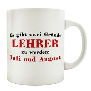 TASSE Kaffeebecher ES GIBT ZWEI GRÜNDE LEHRER ZU...