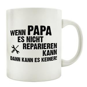 TASSE Kaffeebecher WENN PAPA ES NICHT REPARIERT Geschenk...