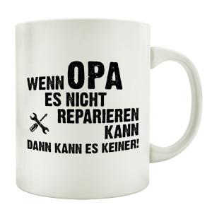 TASSE Kaffeebecher WENN OPA ES NICHT REPARIERT Geschenk...