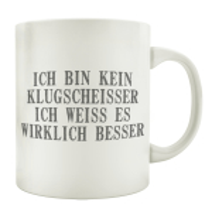 TASSE Kaffeebecher ICH BIN KEIN KLUGSCHEISSER Lustig...