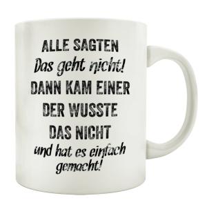 TASSE Kaffeebecher ALLE SAGTEN DAS GEHT NICHT Lustig...