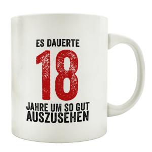 TASSE Kaffeebecher ES DAUERTE 18 JAHRE Lustig Kaffeetasse...