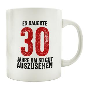 TASSE Kaffeebecher ES DAUERTE 30 JAHRE Lustig Teetasse...