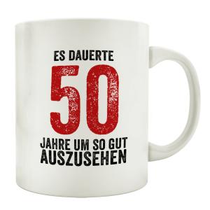 TASSE Kaffeebecher ES DAUERTE 50 JAHRE Lustig Geburtstag...