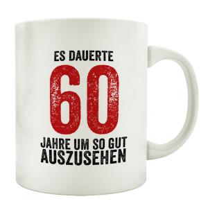 TASSE Kaffeebecher ES DAUERTE 60 JAHRE Lustig Geburtstag...