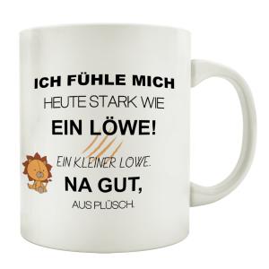 TASSE Kaffeebecher ICH FÜHLE MICH HEUTE STARK...