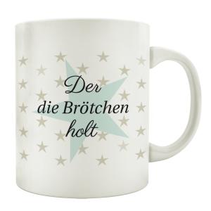 TASSE Kaffeebecher DER DIE BRÖTCHEN HOLT Geschenk...
