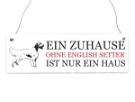 INTERLUXE Holzschild EIN ZUHAUSE OHNE ENGLISH SETTER...